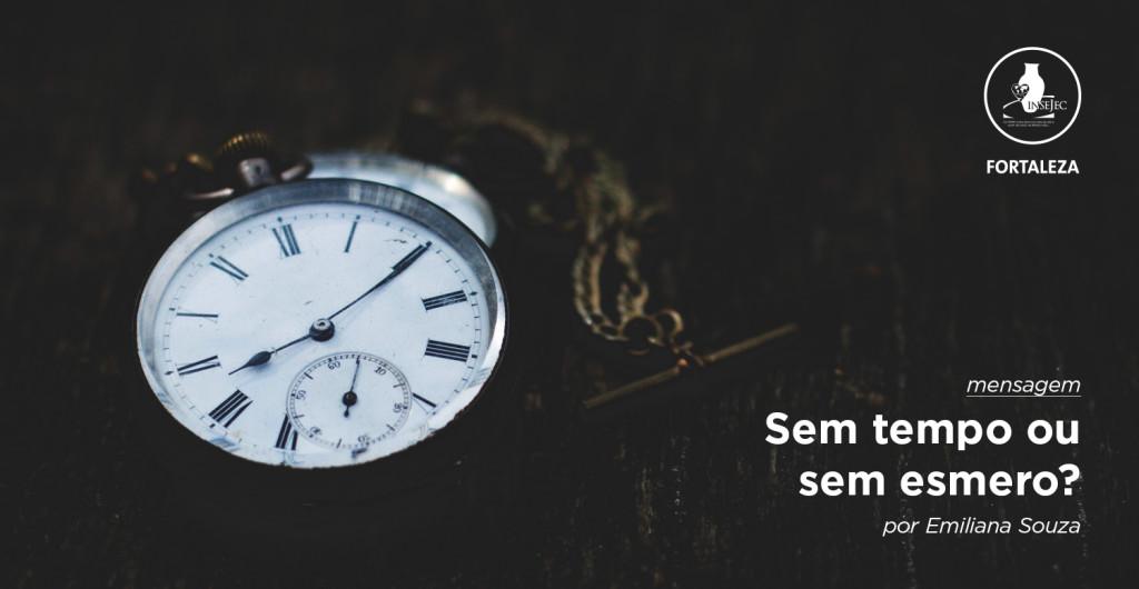 Mensagem - Sem tempo ou sem esmero